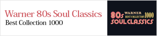 WARNER 80s SOUL CLASSICS BEST COLLECTION 1000