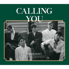 HIGHLIGHT/1ST MINI ALBUM REPACKAGE : CALLING YOU(輸入盤)