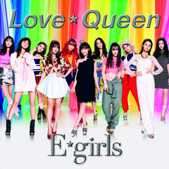 E-girls/Love☆Queen(DVD付)