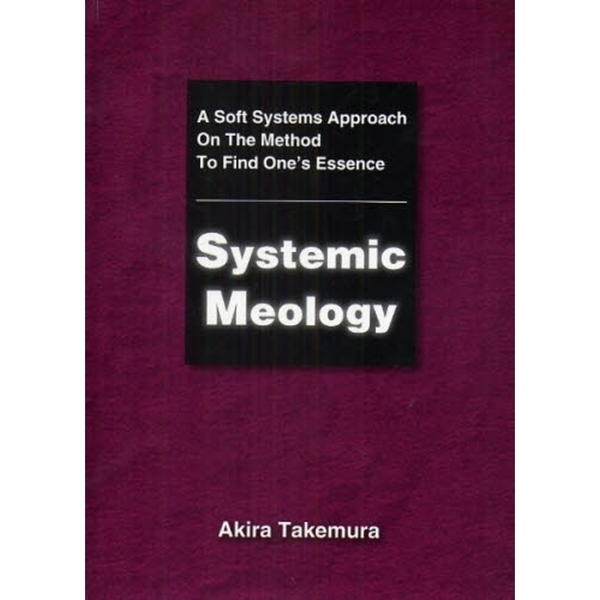 Systemic Meology A Soft Systems Approach On The Method To Find One's Essence
