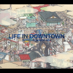 LIFE IN DOWNTOWN(通常盤)