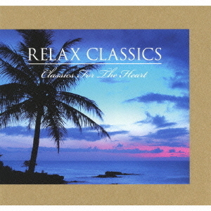 RELAX Classics(Classics For The Heart)