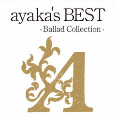 ayaka's BEST ?Ballad Collection?(期間限定特別価格盤)