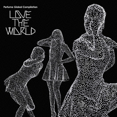 "Perfume Global Compilation ""LOVE THE WORLD""(初回限定盤)"