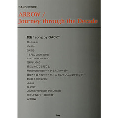 ARROW/Journey through the Decade 特集:song by Gackt