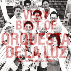 VERY BEST OF ORQUESTA DE LA LUZ~25th Anniversary Collection