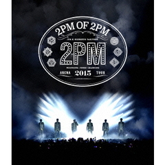 2PM/2PM ARENA TOUR 2015 2PM OF 2PM(Blu?ray Disc)