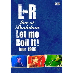 "L⇔R/L⇔R live at Budokan ""Let Me Roll it! tour 1996"""
