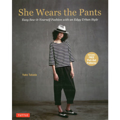She Wears the Pants Easy Sew‐it‐Yourself Fashion with an Edgy Urban Style
