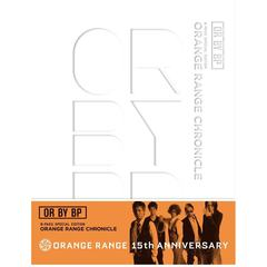 OR BY BP ORANGE RANGE CHRONICLE