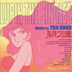 ルパン三世 LUPIN THE SINGLES-MUSIC by YUJI OHNO-