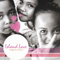 ISLAND LOVE ?SONG FOR LOVERS?