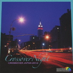 CROSSOVER NIGHT~CROSSOVER JAPAN 2012~