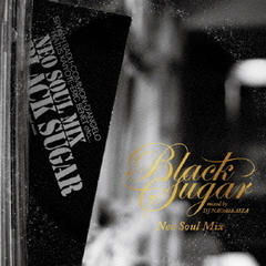 Black Sugar -Neo Soul Mix- mixed by DJ NAOtheLAIZA