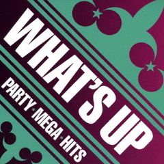 WHAT'S UP! PARTY MEGA HITS