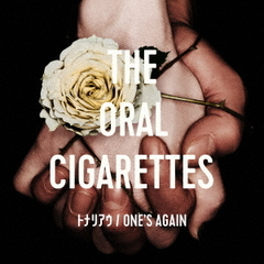 THE ORAL CIGARETTES/トナリアウ/ONE'S AGAIN(通常盤)
