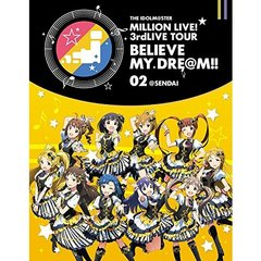 THE IDOLM@STER MILLION LIVE! 3rdLIVE TOUR BELIEVE MY DRE@M!! LIVE Blu-ray 02@SENDAI