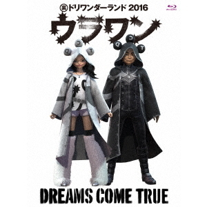 Dreams Come True/DREAMS COME TRUE 裏ドリワンダーランド 2016(Blu-ray Disc)