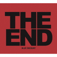 BLUE ENCOUNT/THE END(初回生産限定盤/CD+DVD)