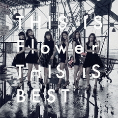 THIS IS Flower THIS IS BEST(Blu-ray Disc付)