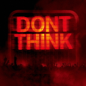 DON'T THINK?LIVE AT FUJI ROCK FESTIVAL?(CD+DVD)