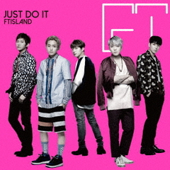JUST DO IT<初回限定盤A>