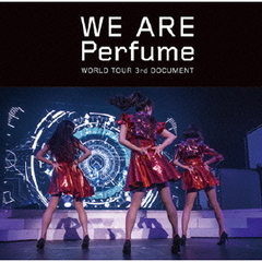 Perfume/WE ARE Perfume -WORLD TOUR 3rd DOCUMENT 通常盤