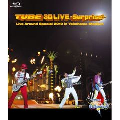 TUBE/TUBE 3D LIVE-Surprise!-Live around Special 2010 in Yokohama Stadium(Blu-ray Disc)