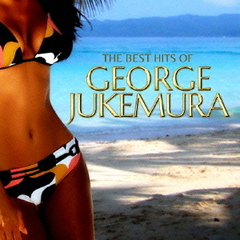 THE BEST HITS OF GEORGE JUKEMURA