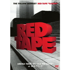 "THE YELLOW MONKEY/RED TAPE ""NAKED"" -ARENA TOUR '97 ""FIX THE SICKS"" at 横浜アリーナ-"