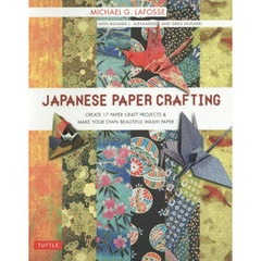 JAPANESE PAPER CRAFTING Create 17 Paper Craft Projects & Make Your Own Beautiful Wash?