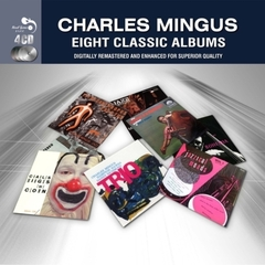 CHARLES MINGUS/EIGHT CLASSIC ALBUMS(4枚組)(輸入盤)