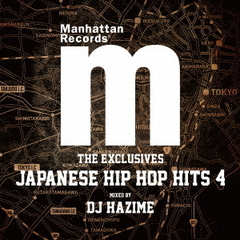 "Manhattan Records ""The Exclusives"" Japanese Hip Hop Hits"" Vol.4 mixed by DJ HAZIME"