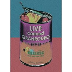 GRANRODEO/LIVE canned GRANRODEO