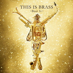 THIS IS BRASS ブラバン!~Beat It~