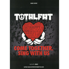 TOTALFAT「COME TOGETHER,SING WITH US」