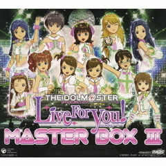 THE IDOLM@STER MASTER BOX III Live For You!