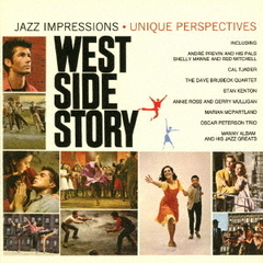 WESTSIDE STORY - JAZZ IMPRESSIONS/UNIQUE PERSPECTIVES