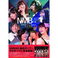 NMB48 Live House Tour 2016 PHOTOBOOK