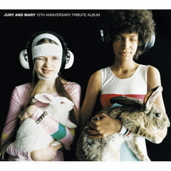 JUDY AND MARY 15th Anniversary Tribute Album