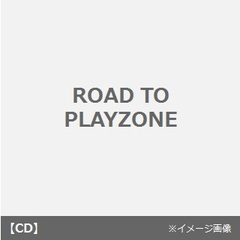 ROAD TO PLAYZONE