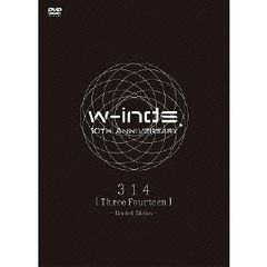 w-inds./w-inds. 10th Anniversary 314 [Three Fourteen] -Limited Edition-