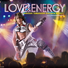 LOVE & ENERGY ~Hiroshi Tanahashi ENTRANCE MUSIC~