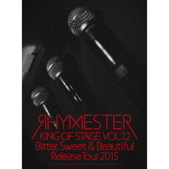 Rhymester/King of Stage Vol.12 Bitter, Sweet & Beautiful Release Tour 2015(Blu-ray Disc)
