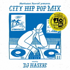 Manhattan Records presents CITY HIP POP MIX -Special Chapter- mixed by DJ HASEBE
