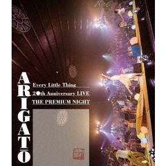 "Every Little Thing/Every Little Thing 20th Anniversary LIVE ""THE PREMIUM NIGHT"" ARIGATO(Blu-ray Disc)"