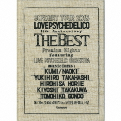 LOVE PSYCHEDELICO 15th ANNIVERSARY TOUR ?THE BEST? LIVE【初回限定盤】