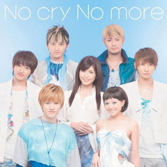 No cry No more(DVD(Music Clip、Making収録)付)