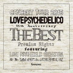 LOVE PSYCHEDELICO 15th ANNIVERSARY TOUR ?THE BEST? LIVE