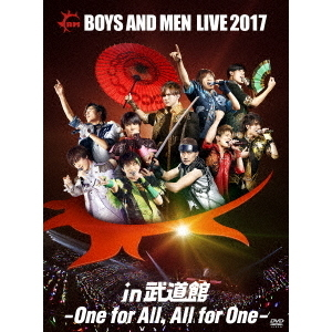 BOYS AND MEN/BOYS AND MEN LIVE 2017 in 武道館 ~One for All,All for One~